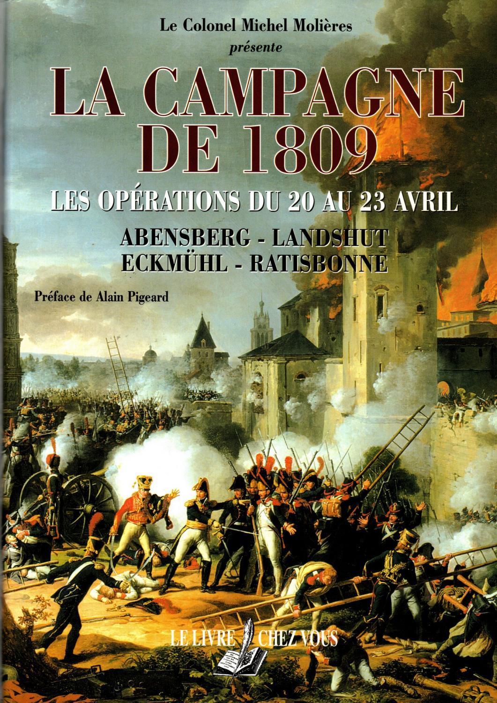 La campagne de 1809 : les opérations du 20 au 23 avril - Michel Molières