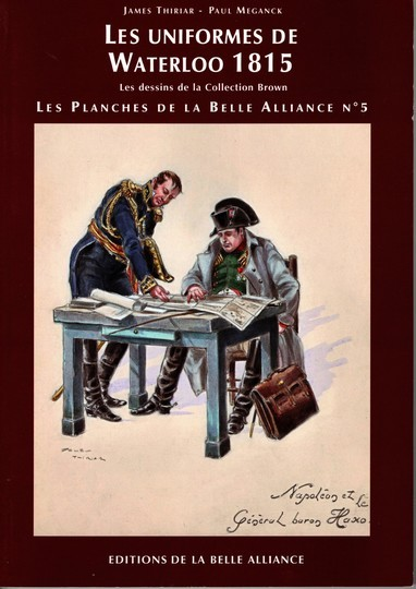 Les uniformes de Waterloo, 1815. Les planches de La Belle Alliance No 5